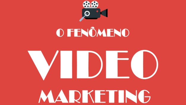 Entenda o fenômeno do video marketing