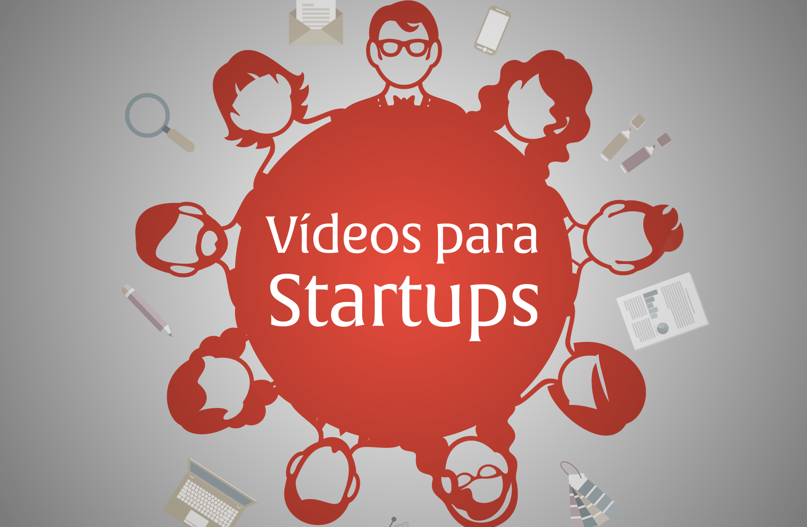 Entenda a febre dos Vídeos para Startups