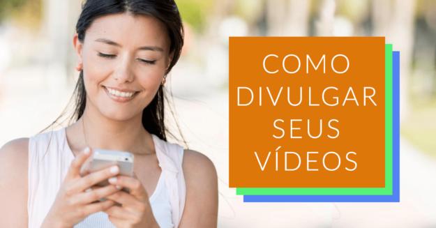 12 maneiras de divulgar vídeos na web e fora dela