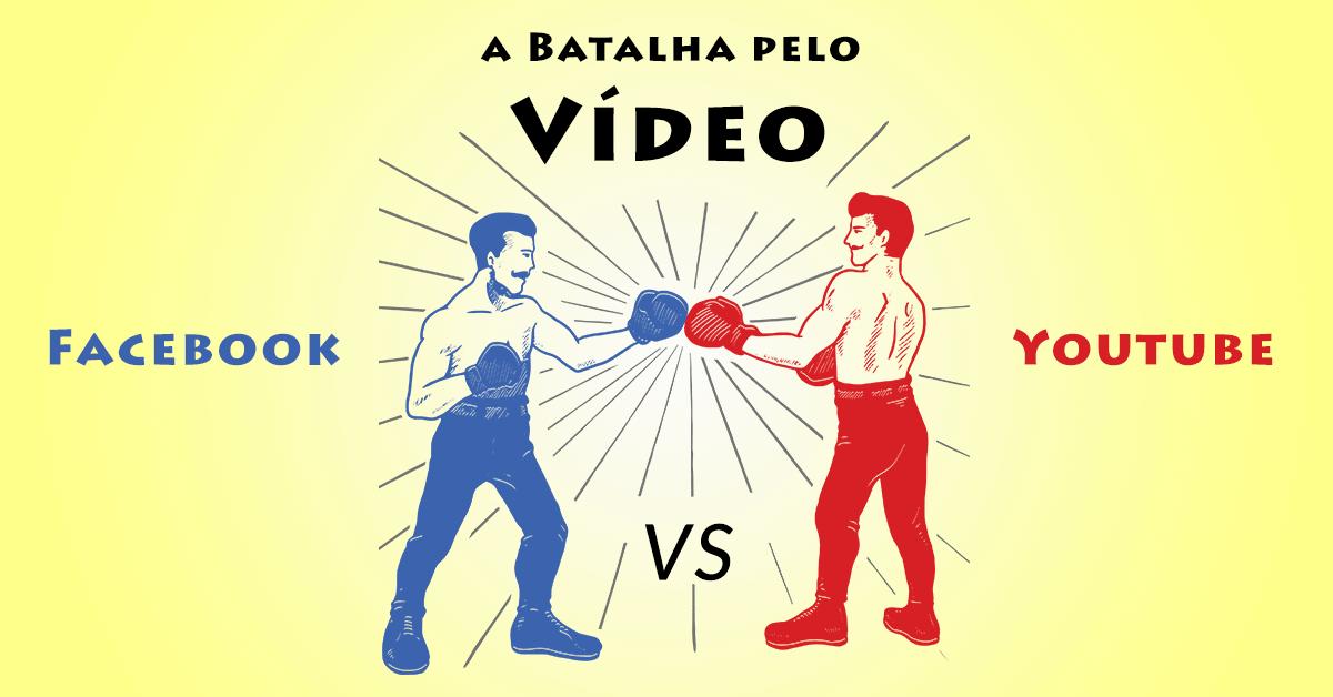 Facebook Vs Youtube: qual é melhor para hospedar vídeos?