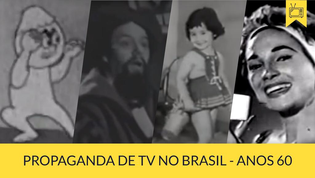 História da Propaganda de TV no Brasil - anos 60