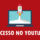 Sucesso no Youtube: dicas infalíveis para seu Canal crescer