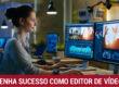Como se tornar um Editor de Vídeo de sucesso?