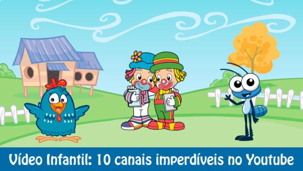 Vídeo Infantil: 10 canais no Youtube imperdíveis e gratuitos