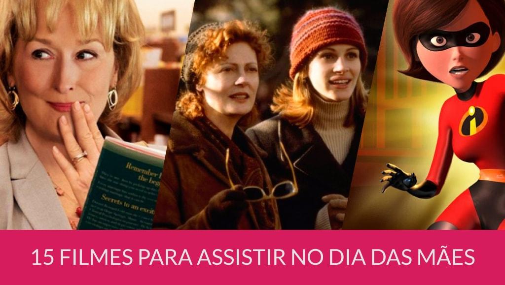 Especial Dia das Mães: Dicas de filmes para assistir em família