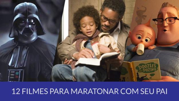 Especial Dia dos Pais: 17 filmes para maratonar com seu pai