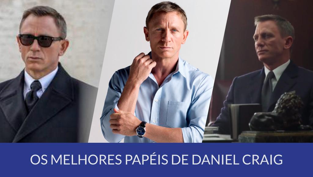 Os melhores papéis da carreira de Daniel Craig